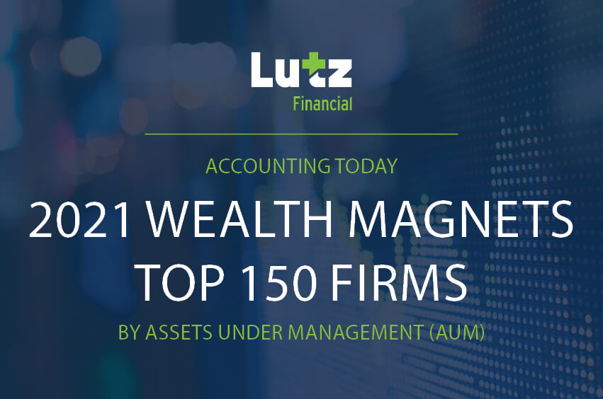 LUTZ FINANCIAL NAMED AN ACCOUNTING TODAY 2021 WEALTH MAGNET